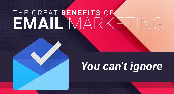 Lợi ích khi áp dụng Email Marketing cho kinh doanh