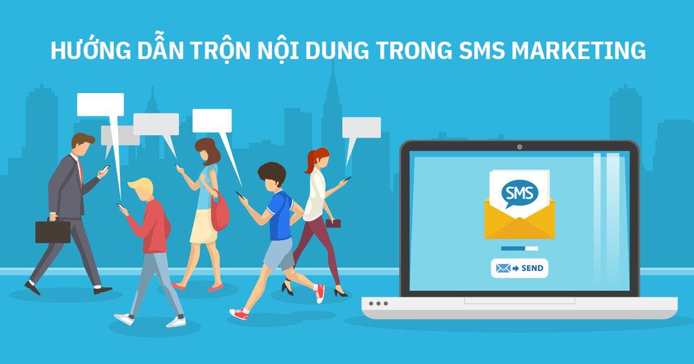 Hướng dẫn trộn nội dung tin nhắn trong sms marketing