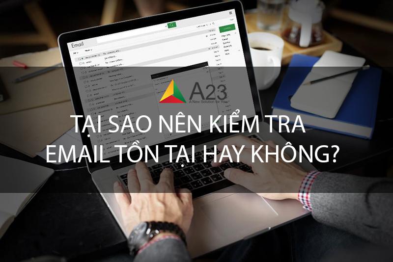Tại sao phải kiểm tra Email tồn tại trước khi gửi