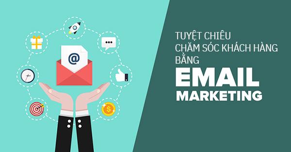 Tuyệt chiêu chăm sóc khách hàng bằng Email Marketing